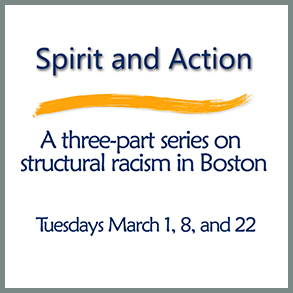 Spirit and Action: A Three-Part Series on Structural Racism in Boston